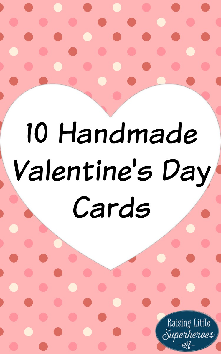 10 Handmade Valentine S Day Cards