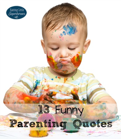 13 Funny Parenting Quotes