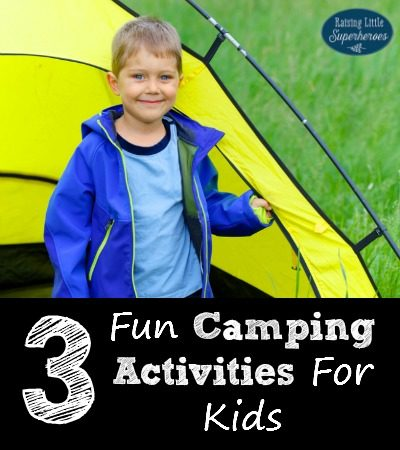 3 Fun Camping Activities For Kids