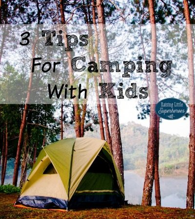 3 Tips For Camping With Kids