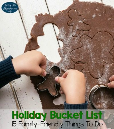 Holiday Bucket List: 15 Family-Friendly Things To Do