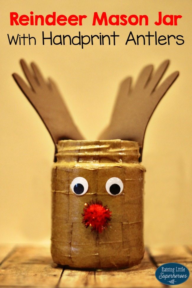 Reindeer Mason Jar With Handprint Antlers Craft Raising Little Superheroes