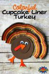 How To Make A Colorful Cupcake Liner Turkey Craft